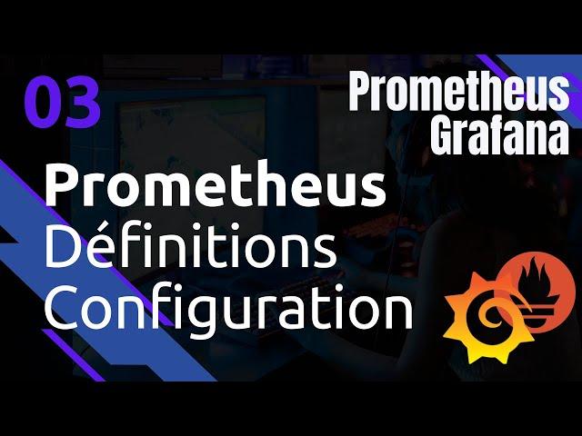 PROMETHEUS - 3. DEFINITIONS ET CONFIGURATION