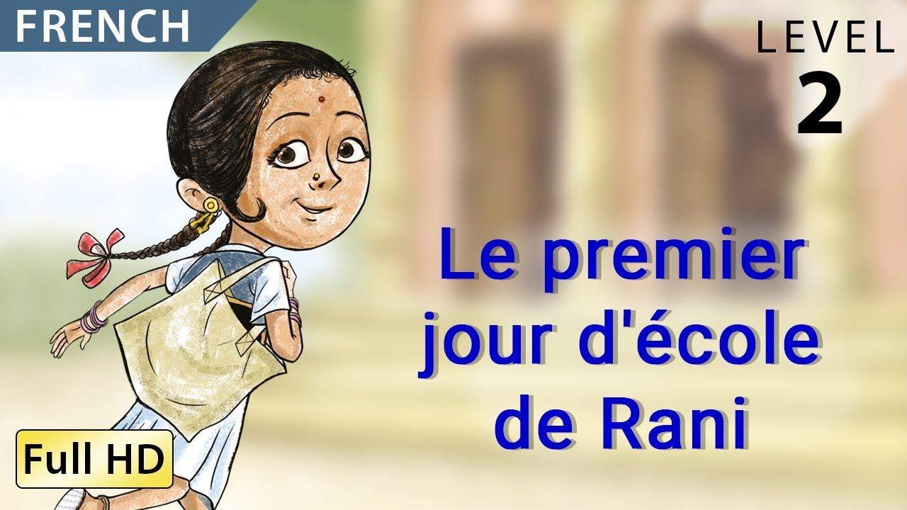 Le Premier Jour D école De Rani Apprendre Le Français Avec Sous Titres Histoire Pour Enfants Youtube