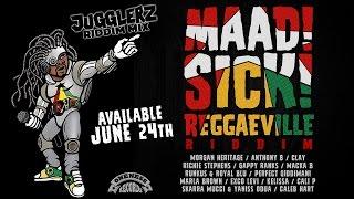 Maad Sick Reggaeville Riddim - Official Riddim Mix by Jugglerz [Oneness Records 2016]