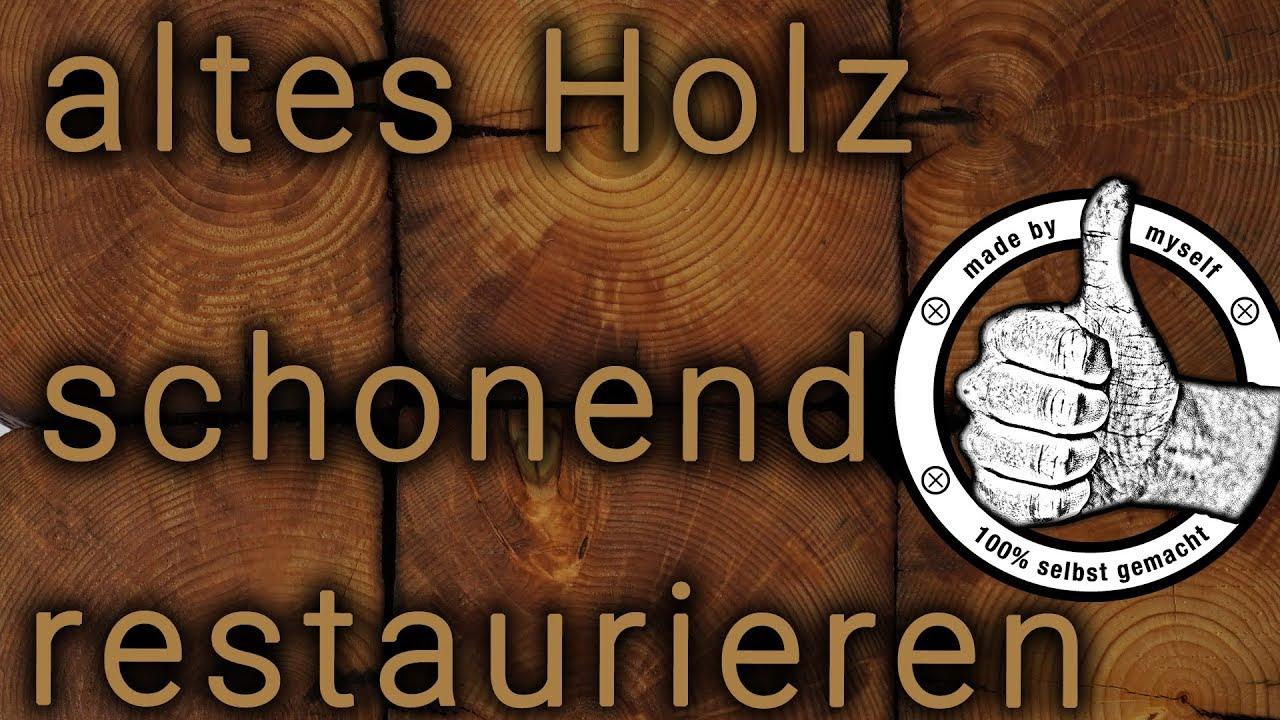 altes Holz und antike Balken schonend bürsten und einölen mit Leinöl  restaurieren