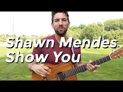 Shawn Mendes - Show You (Guitar Lesson) by Shawn Parrotte
