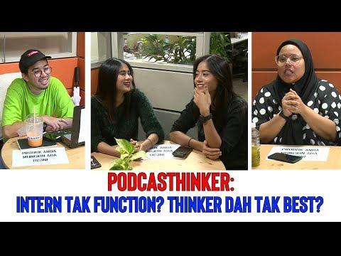 PodcasThinker - Intern Tak Function? Thinker Dah Tak Best?