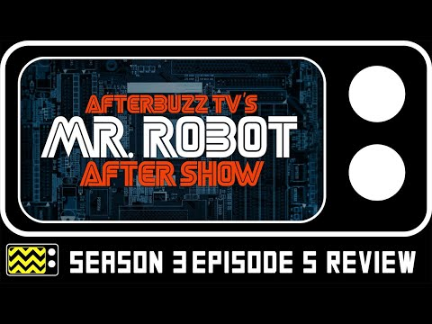 Mr. Robot Season 3 Episode 5 Review & Reaction | AfterBuzz TV