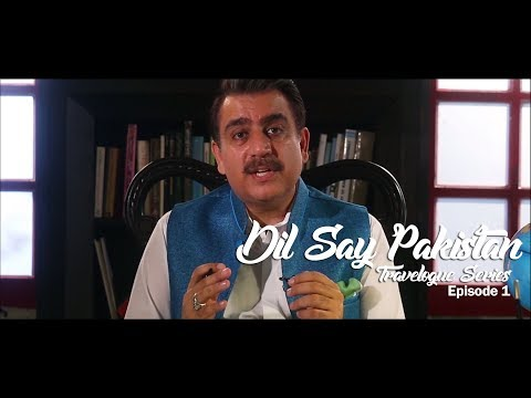Dil Say Pakistan : Travelogue Series (Episode 1)