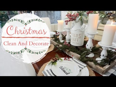 CHRISTMAS 2019 CLEAN + DECORATE WITH ME | FARMHOUSE CHRISTMAS DECOR IDEAS | CLEANING MOTIVATION