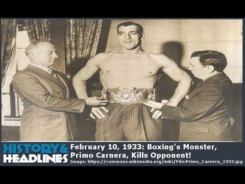 February 10, 1933: Boxing's Monster, Primo Carnera, Kills Opponent!
