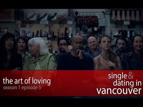 Single & Dating In Vancouver Episode 5