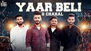 Yaar Beli| (Full Song) | D Chahal | New Punjabi Songs 2017 | Latest Punjabi Songs 2017