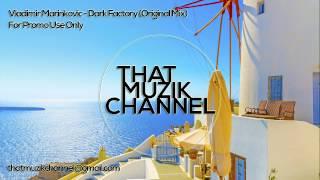 Vladimir Marinkovic - Dark Factory (Original Mix)