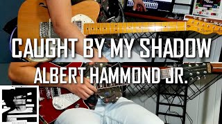 Caught By My Shadow - Albert Hammond Jr. (Guitar Tutorial & Cover with Tabs)