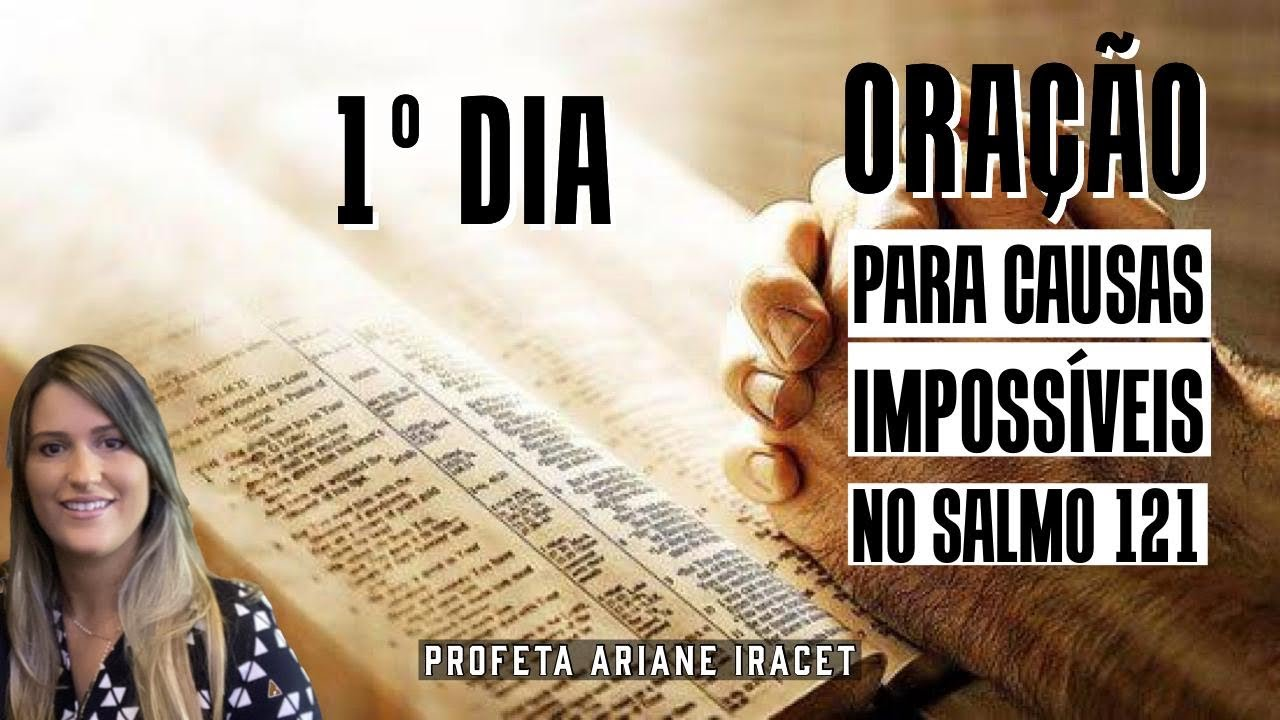 SALMOS 121   ORAÇÃO PELAS CAUSAS IMPOSSÍVEIS   PROFETA ARIANE IRACET