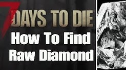 7 Days To Die How To Find Diamonds
