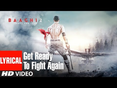 Get Ready To Fight Again Song With Lyrics | Baaghi 2 | Tiger Shroff | Disha Patani | Ahmed Khan