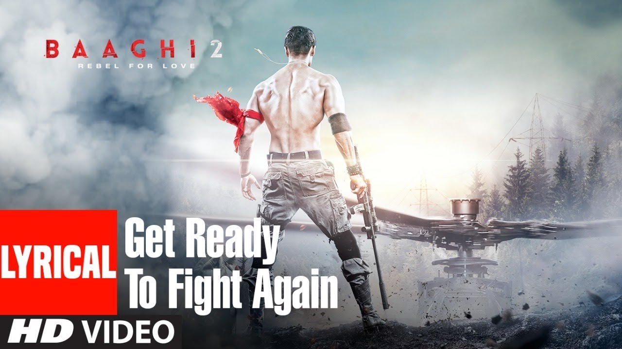 Get Ready To Fight Again Song With Lyrics Baaghi 2 Tiger Shroff Disha Patani Ahmed Khan Youtube