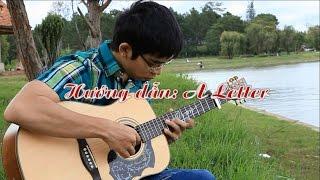 GUITAR TTB - Hướng dẫn A Letter (spring time) - Nguyễn Trọng