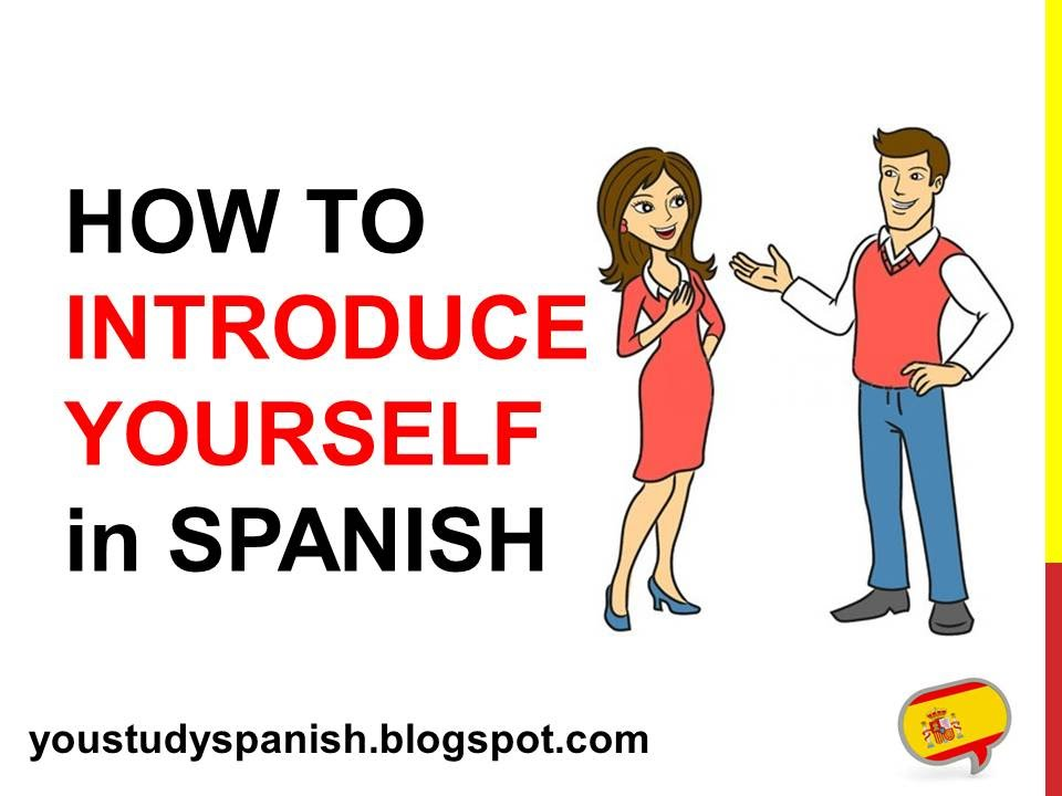 Spanish Lesson 5 - How to INTRODUCE YOURSELF in Spanish ...