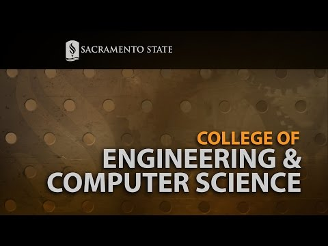 College of Engineering & Computer Science: Made at Sac State - The Video Magazine