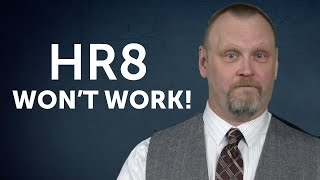 REBUTTAL: Why HR 8 won