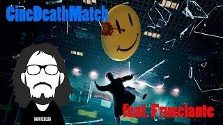 CineDeathMatch- 02: Watchmen feat. Frusciante