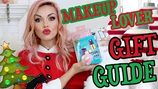 MAKEUP LOVER GIFT GUIDE IDEAS