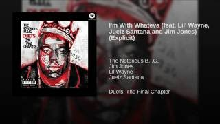 I'm With Whateva (feat. Lil' Wayne, Juelz Santana and Jim Jones) (Explicit)