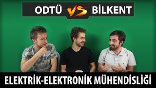 ODTÜ & Bilkent - Elektrik Elektronik Mühendisliği - #tercihdonemi
