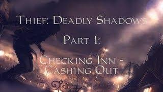 Thief: Deadly Shadows -01- Checking Inn - Cashing Out