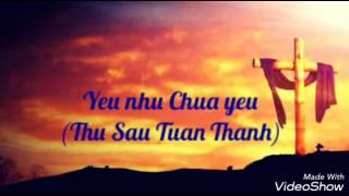 Yêu như Chúa yêu _ Lm. Thái Nguyên (Album Thánh Tình Ca)