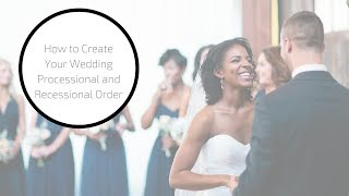 How to Create Your Wedding Processional and Recessional Order
