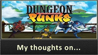 My Thoughts On Dungeon Punks (2016)