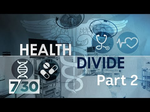 Hospitals And Whether Private Health Insurance Is Worth It - Health Divide Pt 2 | 7.30