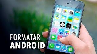 Como formatar o celular Android?