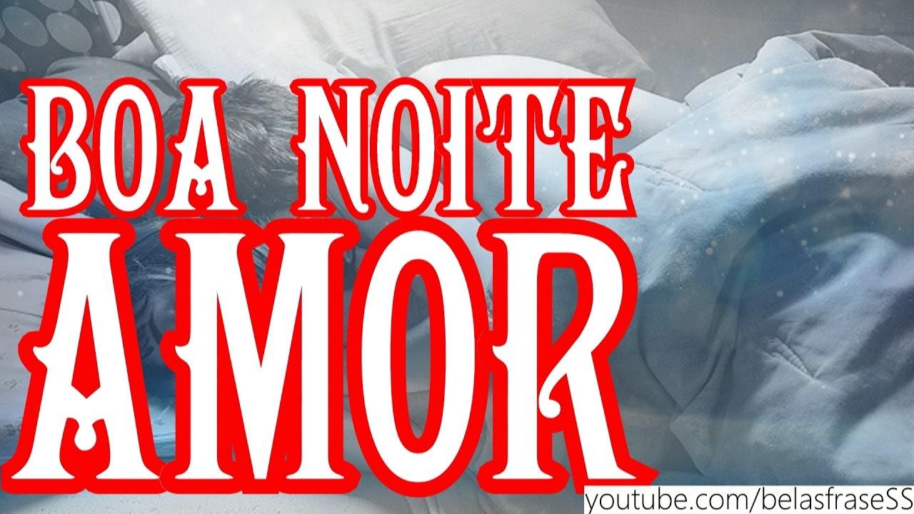Mensagens De Boa Noite: FRASES DE BOA NOITE AMOR!