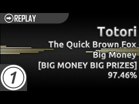 Totori | The Quick Brown Fox - Big Money [BIG MONEY BIG PRIZES] 97.46% #1 LOVED
