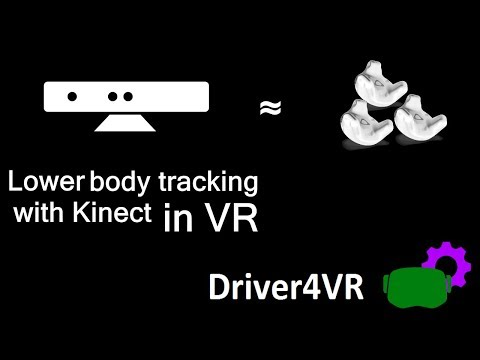 Preview: Lower body tracking in SteamVR with Kinect a'la Vive Trackers -  with Oculus, Vive, Nolo