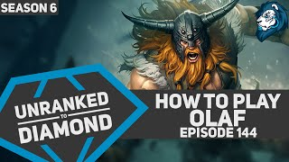 How to play OLAF - Unranked to Diamond - Episode 144