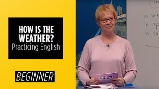 Beginner Level – Practicing English - How Is The Weather? | English For You