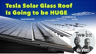 Why Tesla's Solar Glass Roof Is going to be Huge For Tesla Energy