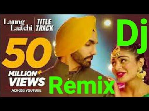 laung Laachi dj Remix song | latest Punjabi song | dj Kamlesh chhatarpur