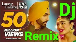 laung Laachi dj Remix song | latest Punjabi song | dj Kamlesh chhatarpur