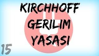 DEVRE ANALİZİ DERS 15:Kirchhoff (Kirşof) Gerilim Yasası