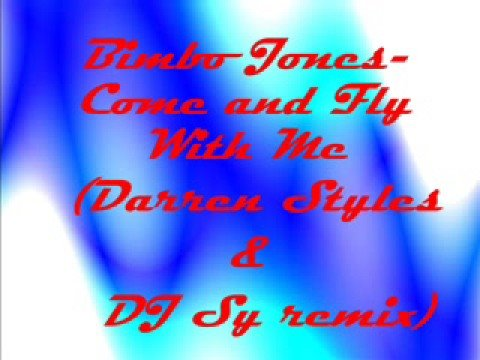 Bimbo Jones-Come And Fly WIth Me Remix