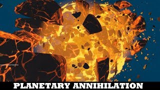 All good things come to those who wait - Planetary Annihilation: Titans