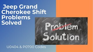 2006 Jeep Grand Cherokee (WK) 3.7 Electronic Shift Module (ESM) Problems U0404 P0700 Codes