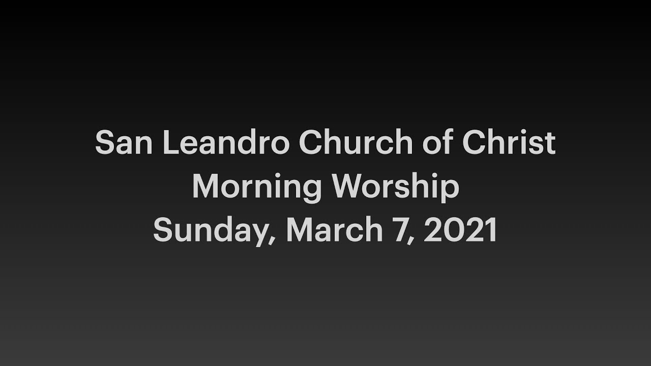 March 7, 2021 Worship