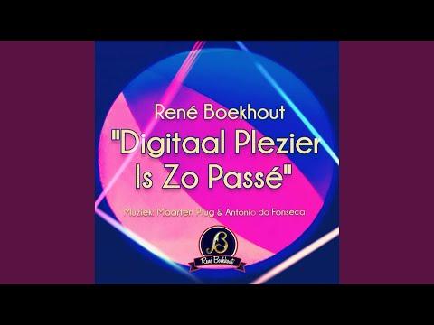 René Boekhout - Digitaal Plezier Is Zo Passé