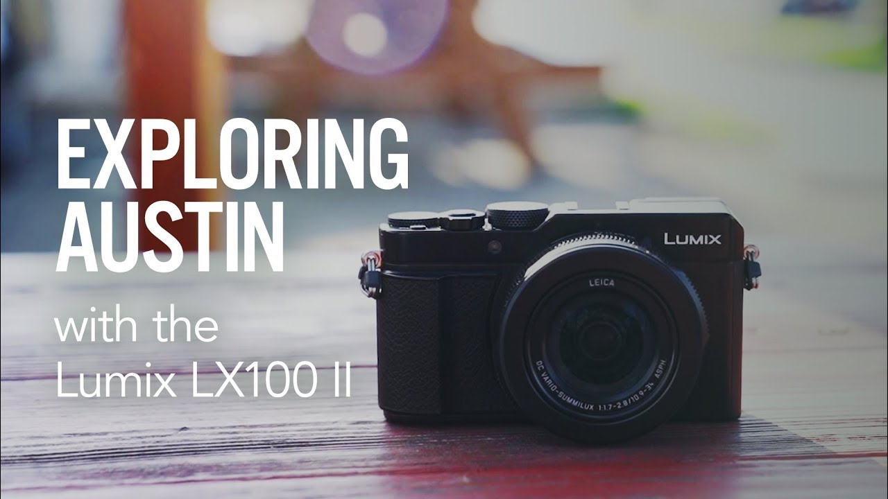 Exploring Austin with the Lumix LX100 II