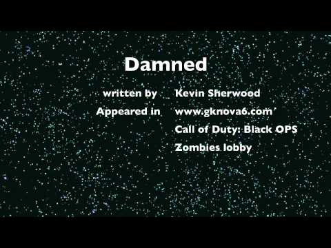 "Call of Duty: Black Ops gknova6 - Nazi Zombie song ""Damned"" Kevin Sherwood"