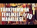 Download TÜRKİYE'NİN EN TEHLİKELİ 10 MAHALLESİ 2017 YENİ