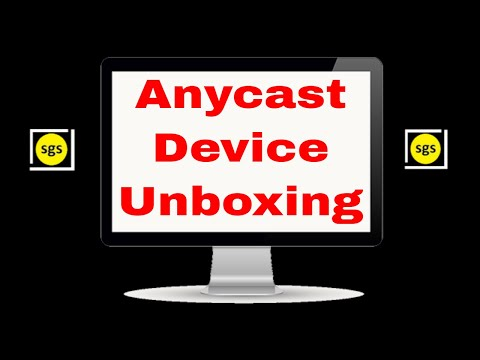 Anycast Device Unboxing Video & Review